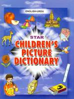 Star Children's Picture Dictionary English-Urdu - Script and Roman - Classified - with English Index by Babita Verma