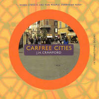 Carfree Cities by J.H. Crawford