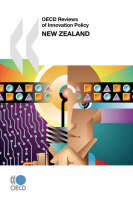 New Zealand OECD Reviews of Innovation Policy by OECD: Organisation for Economic Co-Operation and Development