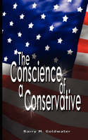 Conscience of a Conservative by MR Barry Goldwater