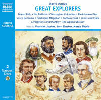 Great Explorers of the World Marco Polo, Ibn Battuta, Vasco Da Gama, Christopher Columbus, Ferdinand Magellan, Captain Cook, Lewis and Clark, Livingstone and Stanley, the Apollo Mission to the Moon by David Angus