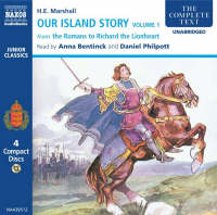 Our Island Story From the Romans to Richard the Lionheart by H. E. Marshall