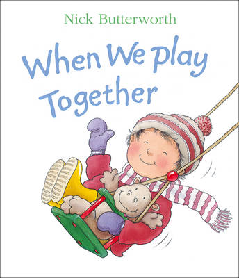 When We Play Together by Nick Butterworth