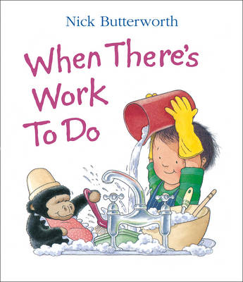 When There's Work to Do by Nick Butterworth