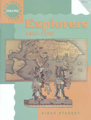 Collins Primary History Explorers: 1450-1550 by Dinah Starkey