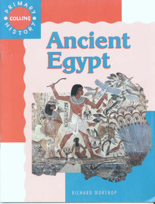 Collins Primary History Ancient Egypt by Richard Worsnop