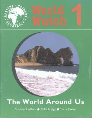 World Watch World Around Us by Stephen Scoffham, Colin William Bridge, Terry Jewson