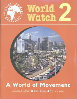 World Watch Pupil Book World Of Movement by Stephen Scoffham, Colin William Bridge, Terry Jewson
