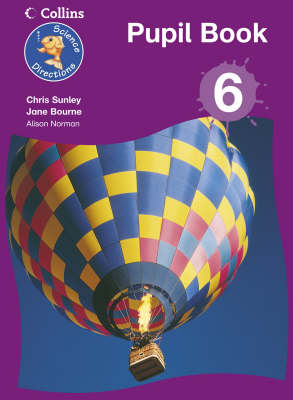 Science Directions - Year 6 Pupil Book by Chris Sunley, Jane Bourne