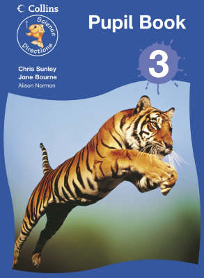 Science Directions - Year 3 Pupil Book by Chris Sunley, Jane Bourne