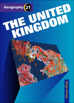 Geography 21 (1) - the United Kingdom by Simon Ross