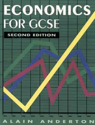 Economics For Gcse Second Edition by Alain Anderton