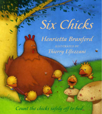 Six Chicks by Henrietta Branford