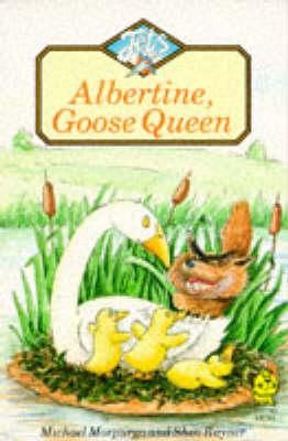 Albertine, Goose Queen by Michael Morpurgo