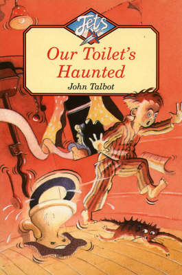 Our Toilet's Haunted by John Talbot