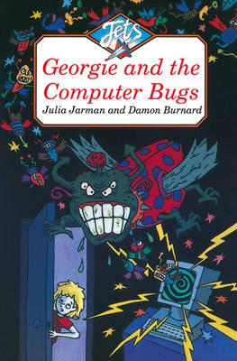 Georgie and the Computer Bugs by Julia Jarman, Damon Burnard