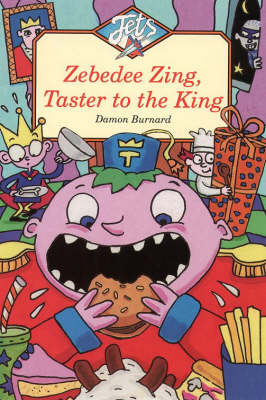 Zebedee Zing, Taster to the King by Damon Burnard