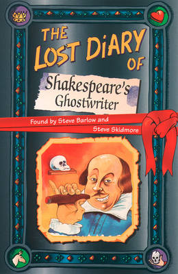 The Lost Diary of Shakespeare's Ghostwriter by Steve Barlow, Steve Skidmore