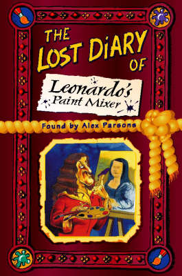 The Lost Diary of Leonardo's Paint Mixer by Alexandra Parsons