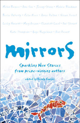 Mirrors Sparkling New Stories from Prize-winning Authors by Wendy Cooling