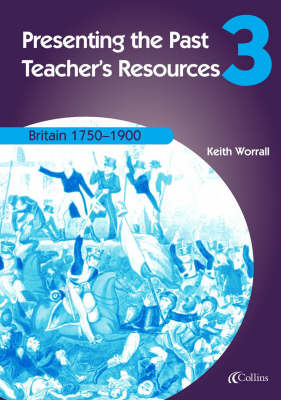 Britain 1750-1900 Teachers Resources by Keith Worrall