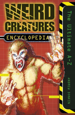 Weird Creatures Encyclopedia by Andrew Donkin