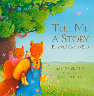 Tell Me A Story Before I Go To Bed by Sam McBratney