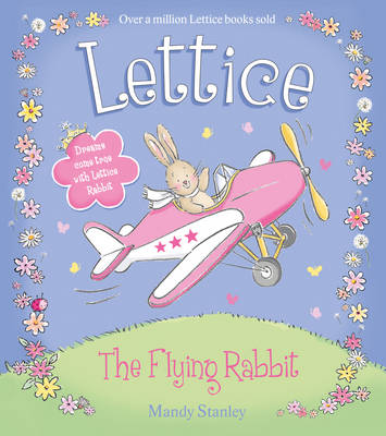 Lettice the Flying Rabbit by Mandy Stanley