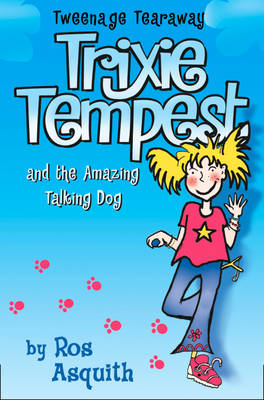Trixie Tempest and the Amazing Talking Dog by Ros Asquith