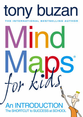 Mind Maps for Kids An Introduction by Tony Buzan