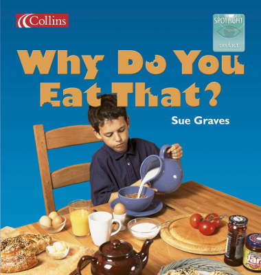 Why Do You Eat That? by Sue Graves