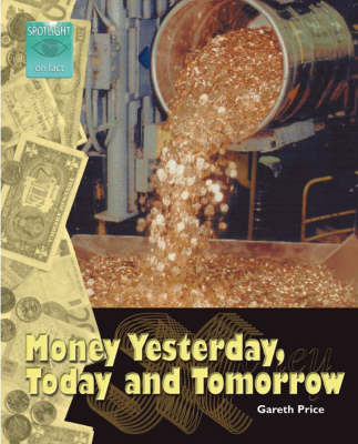 Money Yesterday, Today and Tomorrow by Gareth Price