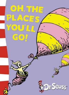 Oh, the Places You'll Go! Yellow Back Book by Dr. Seuss