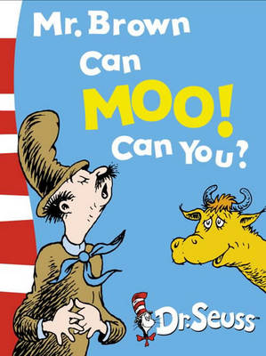 Mr. Brown Can Moo! Can You? Dr. Seuss's Book of Wonderful Noises by Dr. Seuss