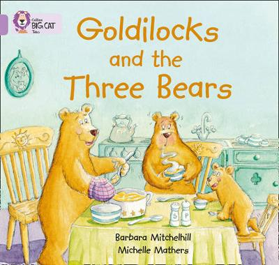 Collins Big Cat Goldilocks and the Three Bears: Band 00/Lilac by Barbara Mitchellhill
