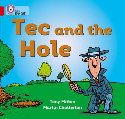 Collins Big Cat Tec and the Hole: Band 02A/Red A by Tony Mitton