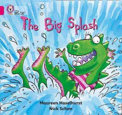 Collins Big Cat The Big Splash: Band 01B/Pink B by Maureen Haselhurst