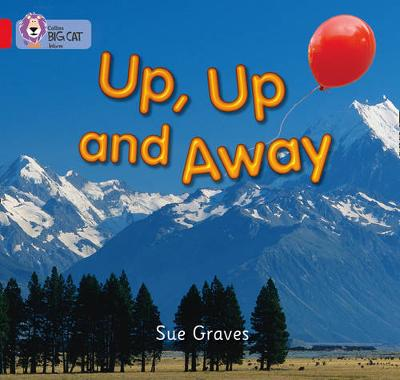 Collins Big Cat Up, Up and Away: Band 02A/Red A by Sue Graves