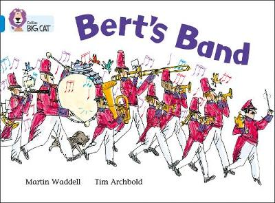 Collins Big Cat Bert's Band: Band 04/Blue by Martin Waddell
