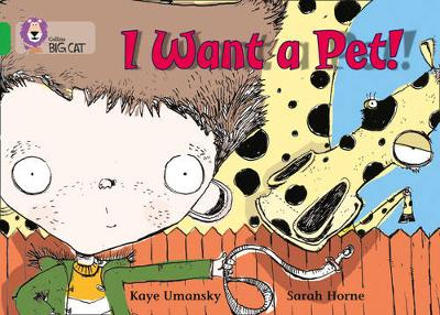 Collins Big Cat I Want a Pet!: Band 05/Green by Kaye Umansky