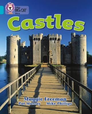 Collins Big Cat: Castles: Band 07/Turquoise Castles: Band 07/Turquoise by Maggie Freeman