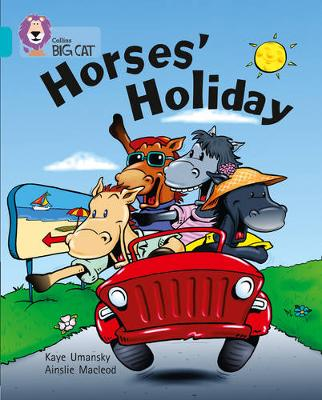 Collins Big Cat Horses' Holiday: Band 07/Turquoise by Kaye Umansky
