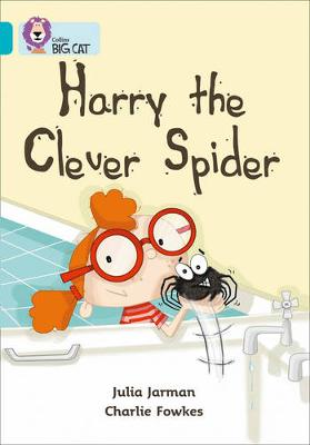 Harry the Clever Spider Band 07/Turquoise by Julia Jarman
