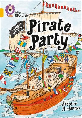 Collins Big Cat Pirate Party: Band 09/Gold by Scoular Anderson