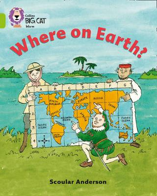 Where on Earth? Band 11/Lime by Collins Educational, Scoular Anderson