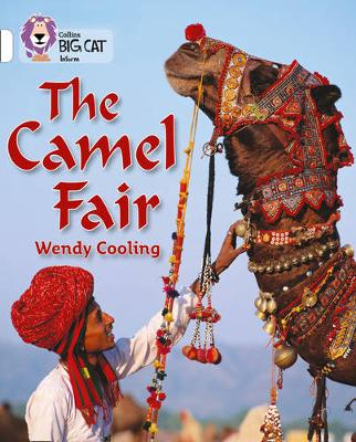 Collins Big Cat The Camel Fair: Band 10/White by Collins Educational, Wendy Cooling