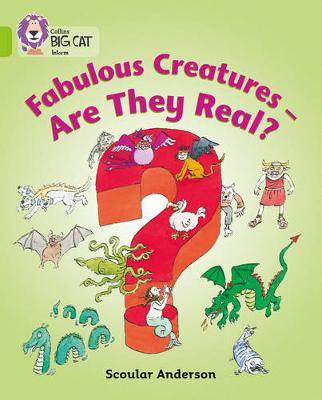 Collins Big Cat: Fabulous Creatures - Are they Real?: Band 11/Lime by Collins Educational, Scoular Anderson