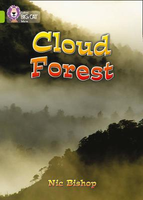 Collins Big Cat: The Cloud Forest: Band 11/Lime by Nic Bishop, Nic Bishop