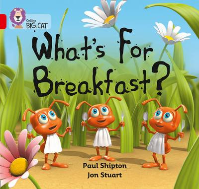 Collins Big Cat What's For Breakfast: Band 02b/Red B by Collins Educational, Paul Shipton