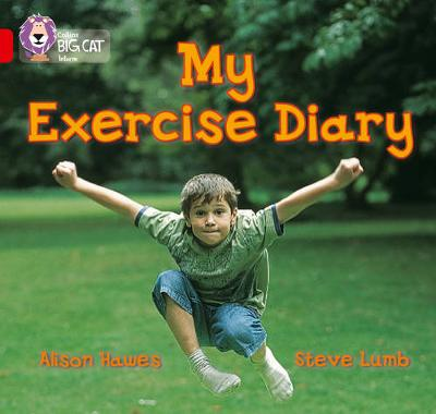My Exercise Diary Band 02B/Red B by Alison Hawes, Collins Educational, Claire Llewellyn